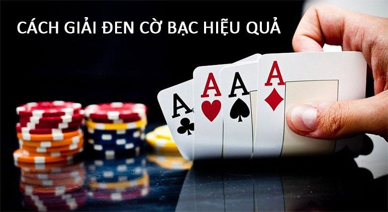 Cách giải đen cờ bạc hiệu quả