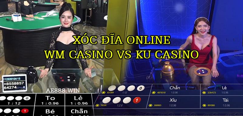 Xóc Đĩa WM Casino Và Xóc Đĩa Ku Casino - Nên Chơi Bên Nào?