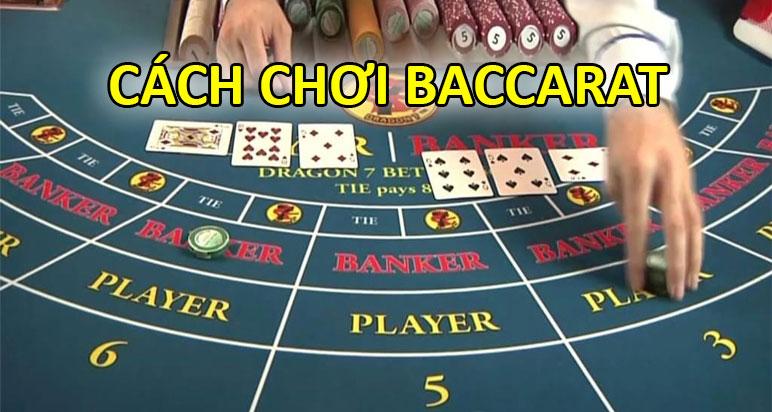 Cách chơi Baccarat - Hướng dẫn luật chơi bài Baccarat cho người mới